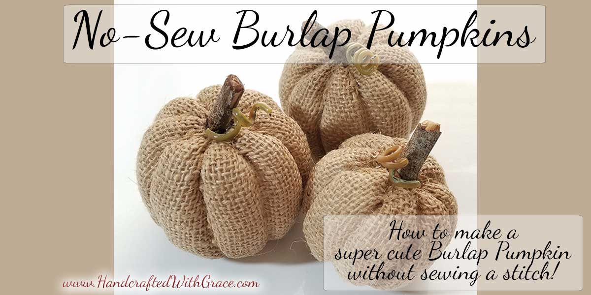 No-Sew Burlap Pumpkin – How to make a super cute burlap pumpkin without sewing a stitch.