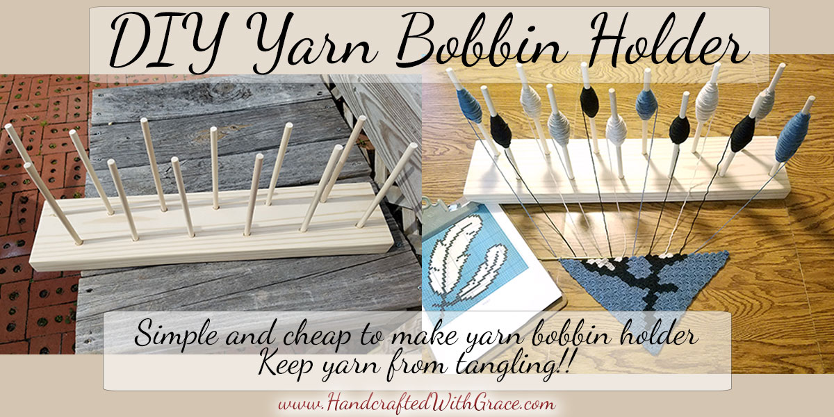 DIY Yarn Bobbin Holder to Keep Yarn From Tangling While Crocheting or Knitting